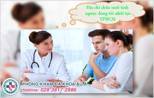 Địa chỉ chữa xuất tinh ngược dòng tốt nhất tại TPHCM