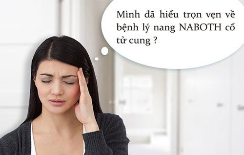 Nang Naboth cổ tử cung là gì? Có nguy hiểm không?